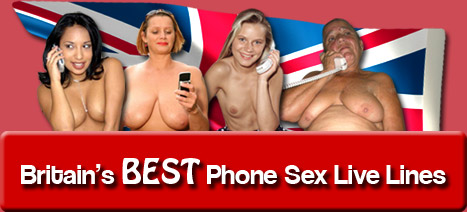 Britain's BEST Phone Sex Live Lines